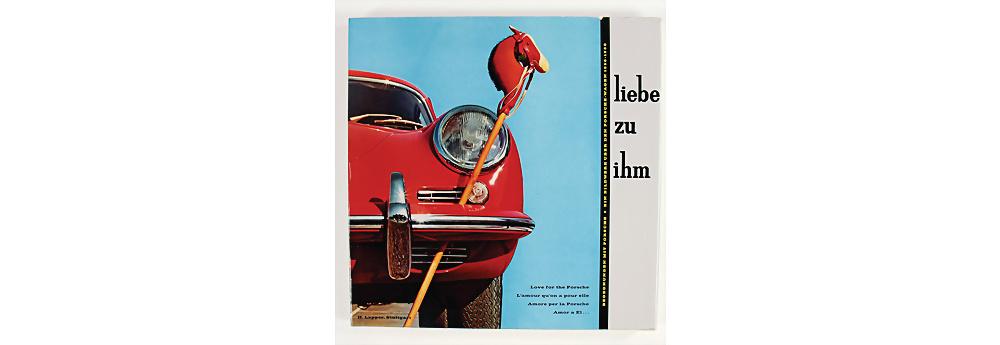 Nr. 603 - PORSCHE Historisches Buch: 'Liebe zu ihm, Ein Bildwerk über den Porsche-Wagen 1950 bis 1960'